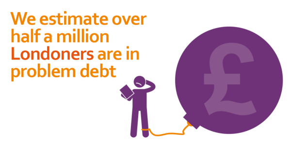 We estimate over half a million Londoners are in problem debt