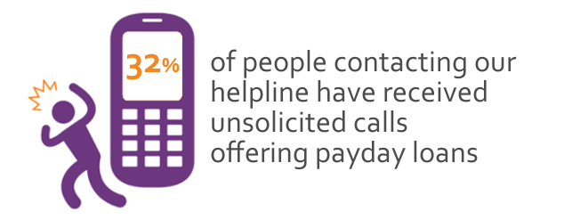 32 percent of people contacting our helpline have received unsolicited calls offering payday loans