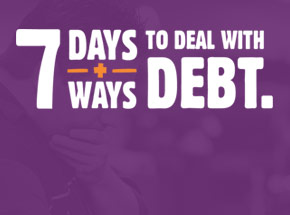 7 days and ways to deal with debt